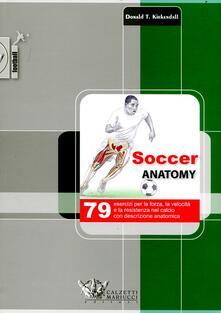 Grandtoureventi.it Soccer anatomy. 79 esercizi per la forza, la velocità e la resistenza nel calcio con descrizione anatomica Image