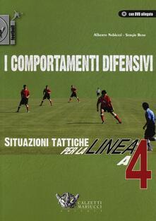 I comportamenti difensivi. Situazioni tattiche per la linea a 4. Con DVD - Alberto Nabiuzzi,Sergio Buso - copertina
