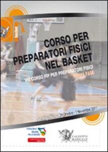 Corso per preparatori fisici nel basket. Prima fase. VIII corso FIP per preparatori fisici. Con 3 DVD - copertina
