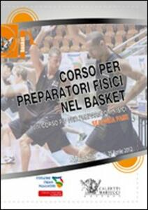 Corso per preparatori fisici nel basket. Seconda fase. VIII corso FIP per preparatori fisici. Con 3 DVD - copertina