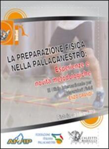 La preparazione fisica nella pallacanestro. Esperienze e novità metodologiche. Con 2 DVD