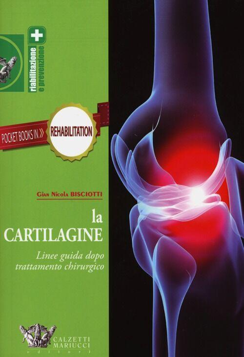 La cartilagine. Linee guida dopo trattamento chirurgico