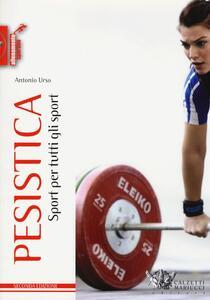 Pesistica. Sport per tutti gli sport - Antonio Urso - copertina