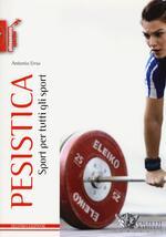 Pesistica. Sport per tutti gli sport