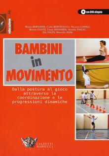 Vastese1902.it Bambini in movimento. Dalla postura al gioco attraverso la coordinazione e le progressioni dinamiche. Con DVD Image