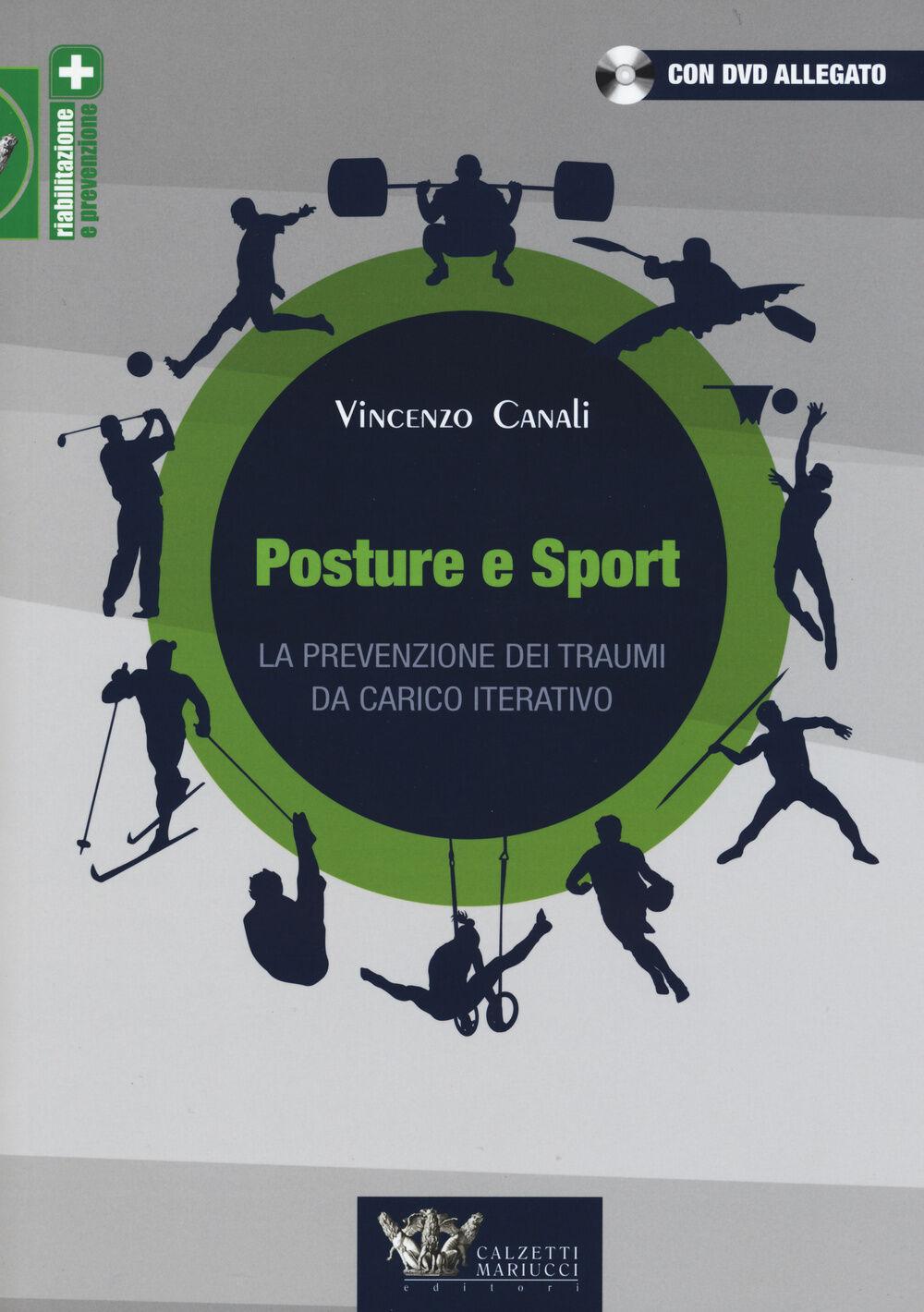 Posture e sport. La prevenzione dei traumi da carico iterativo. Con DVD