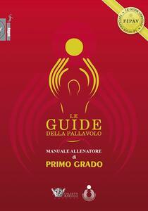 Le guide della pallavolo. Manuale allenatore di primo grado. Con CD-ROM - copertina