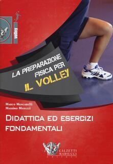 Premioquesti.it La preparazione fisica per il volley. Didattica ed esercizi fondamentali. Con DVD Image