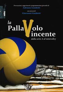 La pallavolo vincente dalla serie A al minivolley
