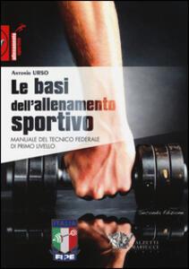 Le basi dell'allenamento sportivo. Manuale del tecnico federale di primo livello - Antonio Urso - copertina