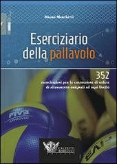 Eserciziario della pallavolo. 352 esercitazioni per la costruzione di sedute di allenamento originali ad ogni livello