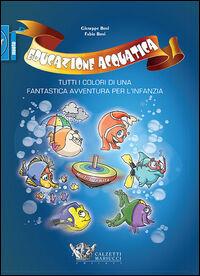 Educazione acquatica. Tutti i colori di una fantastica avventura per l'infanzia