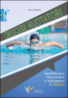 Crescere nuotatori. Identificare, valorizzare e sviluppare il talento - Michael Brooks - copertina