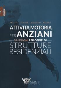 Attività motoria per anziani. 32 lezioni per ospiti di strutture residenziali - copertina