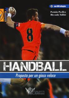 Handball. Proposta per un gioco veloce. Con DVD.pdf
