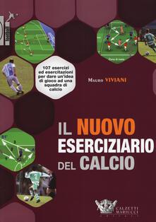 Librisulrazzismo.it Il nuovo eserciziario del calcio. 107 esercizi ed esercitazioni per dare un'idea di gioco ad una squadra di calcio Image
