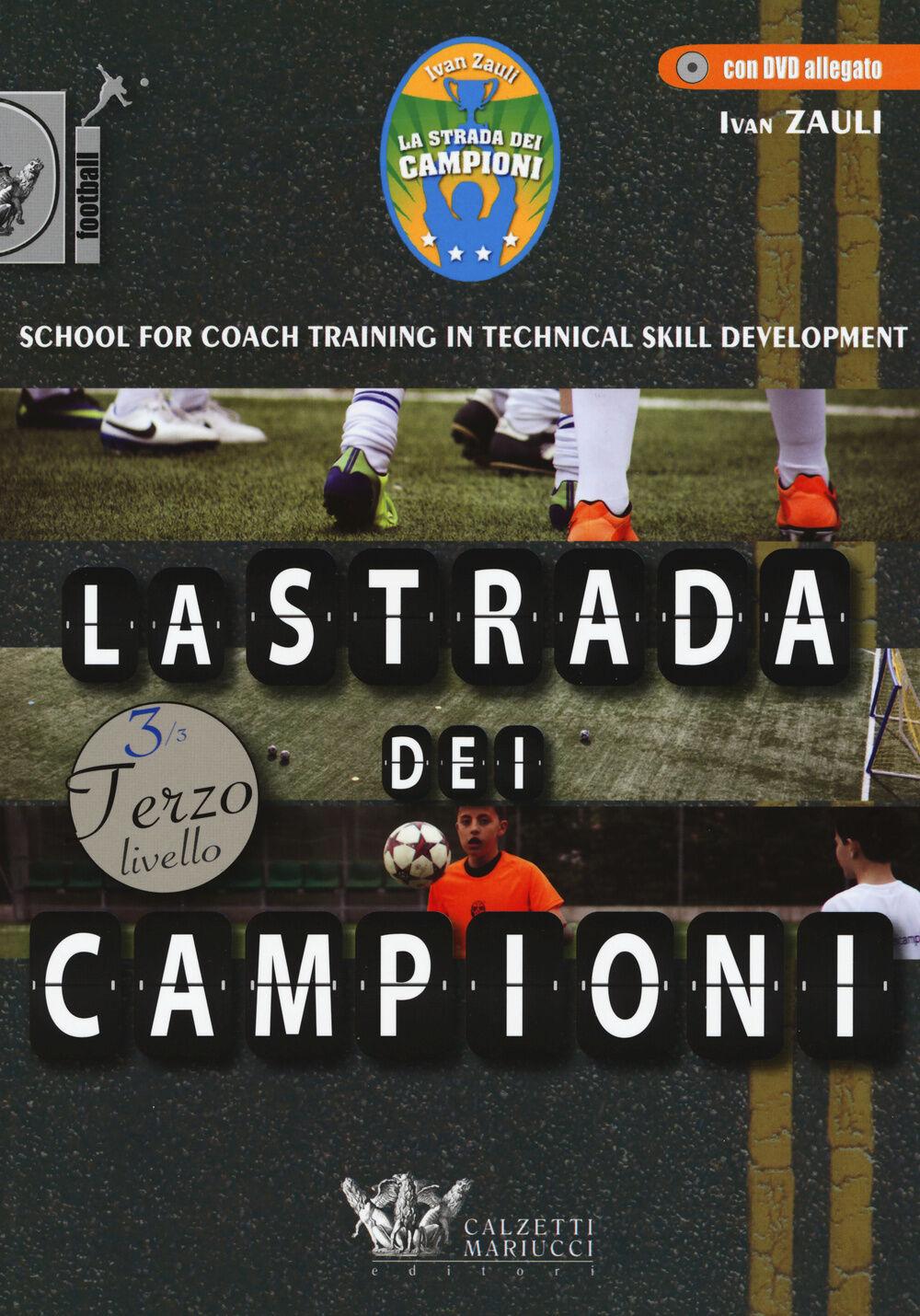 La strada dei campioni. School for coach training in technical skill development. Terzo livello. Con DVD