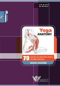 Yoga anatomy. 79 posizioni con descrizione tecnica ed analisi anatomica - Leslie Kaminoff,Amy Matthews - copertina