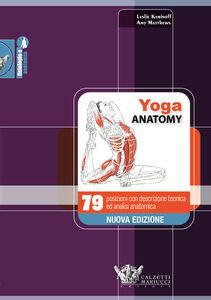 Libro Yoga anatomy. 79 posizioni con descrizione tecnica ed analisi anatomica Leslie Kaminoff , Amy Matthews