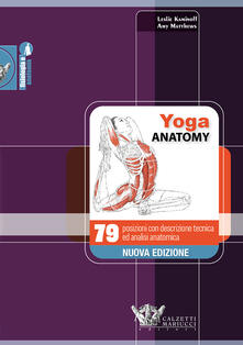 Winniearcher.com Yoga anatomy. 79 posizioni con descrizione tecnica ed analisi anatomica Image