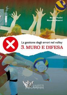 Premioquesti.it La gestione degli errori nel volley. Con DVD. Vol. 3: Muro e difesa. Image