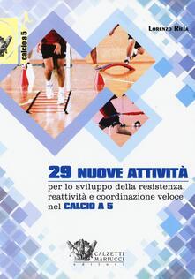 Ristorantezintonio.it 29 nuove attività per lo sviluppo della resistenza, reattività e coordinazione veloce nel calcio a 5. Con DVD Image