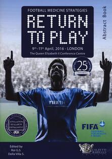 Football medicine strategies return to play. The Queen Elizabeth II Conference centre (Londra, 9-11 aprile 2016) - copertina