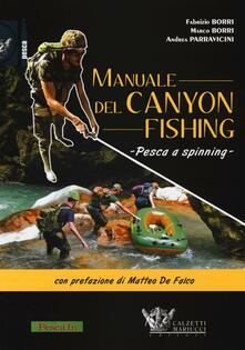 Listadelpopolo.it Manuale del canyon fishing. Pesca a spinning Image