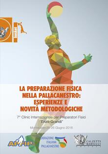 La preparazione fisica nella pallacanestro (Montecatini, 25-26 giugno 2016). Con 2 DVD - Luka Svilar,Matteo Tovazzi,Matteo Panichi - copertina
