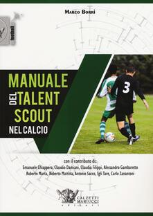 Manuale del talent scout nel calcio - Marco Borri - copertina