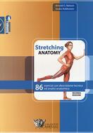 Stretching anatomy. 86 esercizi con descrizione tecnica ed ...