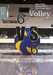 Volley 6 VS 6. La scuola americana con esercizi di fase mista. Con DVD. Vol. 2.pdf