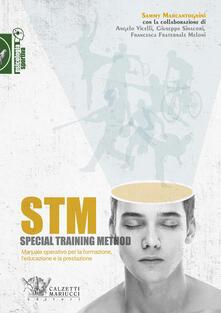 STM. Special training method. Manuale operativo per la formazione, l'educazione e la prestazione - Sammy Marcantognini - copertina