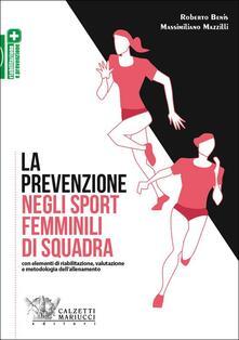 Filippodegasperi.it La prevenzione negli sport femminili di squadra. Con elementi di riabilitazione, valutazione e metodologia dell'allenamento Image
