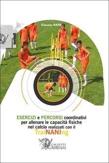 Equilibrifestival.it Esercizi e percorsi coordinativi per allenare le capacità fisiche nel calcio con TraiNANIng. Con DVD video Image