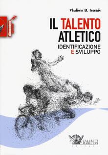 Il talento atletico. Identificazione e sviluppo - Vladimir B. Issurin - copertina