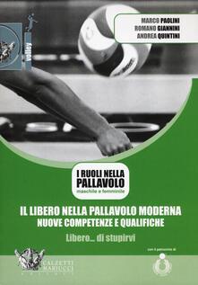 Il libero nella pallavolo moderna, nuove competenze e qualifiche. Con DVD video.pdf