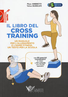 Osteriacasadimare.it Il libro del cross training. Un manuale per l'allenamento e l'home fitness, un testo per la scuola Image