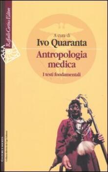 Listadelpopolo.it Antropologia medica. I testi fondamentali Image
