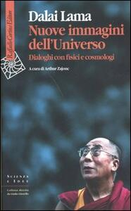 Nuove immagini dell'universo. Dialoghi con fisici e cosmologi - Gyatso Tenzin (Dalai Lama) - copertina