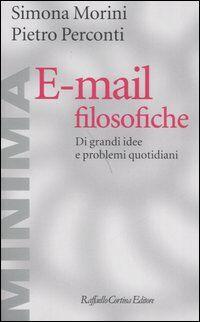 E-mail filosofiche. Di grandi idee e problemi quotidiani