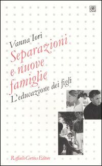 Separazioni e nuove famiglie. L'educazione dei figli