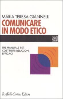 Comunicare in modo etico. Un manuale per costruire relazioni efficaci.pdf