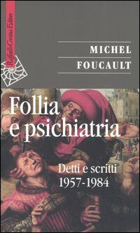 Follia e psichiatria. Detti e scritti 1957-1984