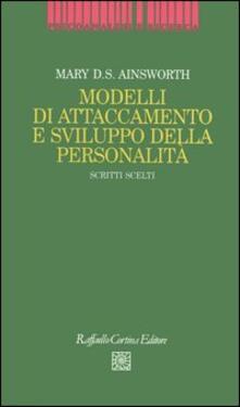 Promoartpalermo.it Modelli di attaccamento e sviluppo della personalità. Scritti scelti Image