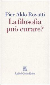 Libro La filosofia può curare? La consulenza filosofica in questione P. Aldo Rovatti