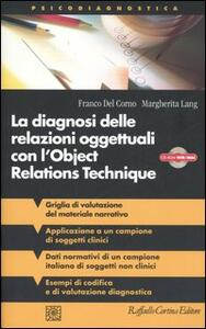 La diagnosi delle relazioni oggettuali con l'Object Relations Technique (ORT). Griglia di valutazione clinica con i dati di un campione italiano... Con CD-ROM