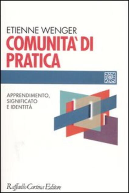 Comunità di pratica. Apprendimento, significato e identità - Etienne Wenger - copertina