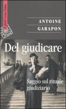Del giudicare. Saggio sul rituale giudiziario - Antoine Garapon - copertina