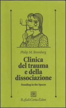 Capturtokyoedition.it Clinica del trauma e della dissociazione. Standing in the spaces Image